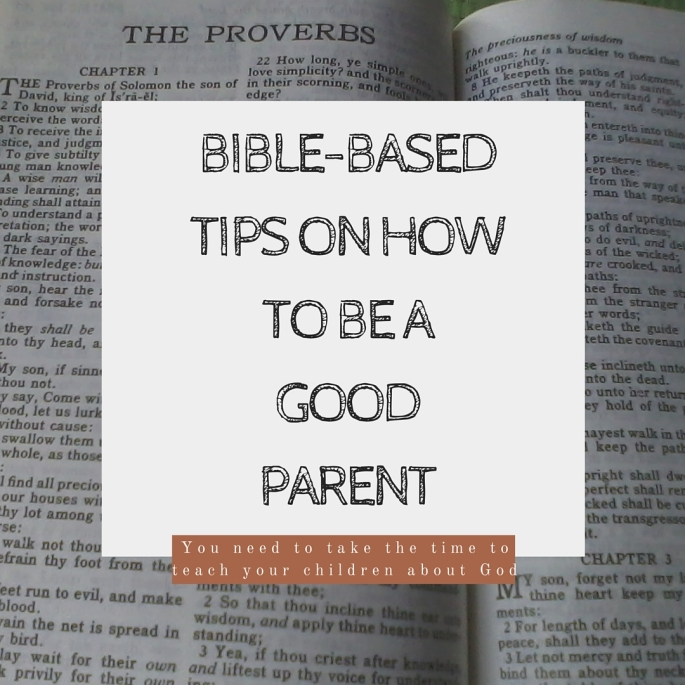 Bible-based tips on how to be a good parent